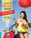 Ani's Raw Food Asia : Easy East-West Fusion Recipes