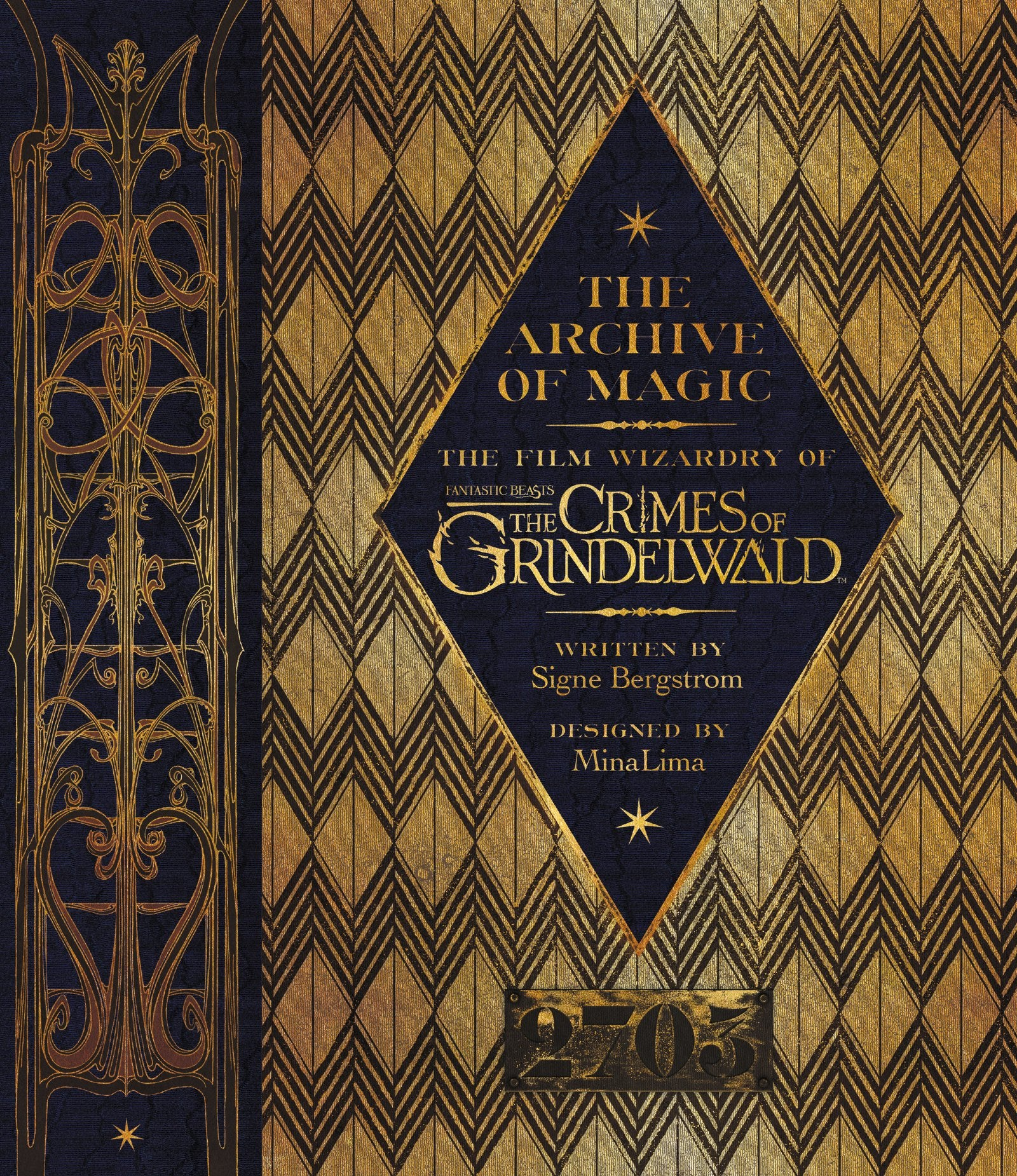The Archive of Magic : The Film Wizardry of Fantastic Beasts : The Crimes of Grindelwald