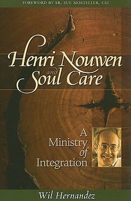 Henri Nouwen and Soul Care : A Ministry of Integration