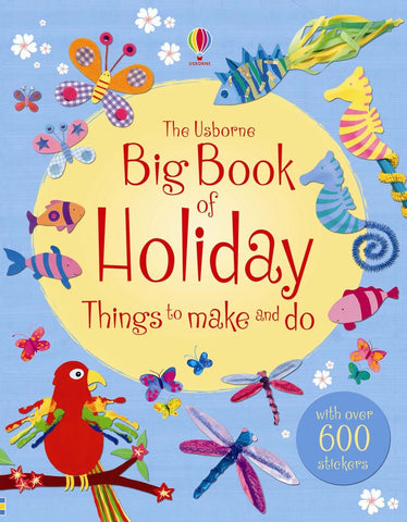 The Usborne Big Book of Holiday : Things to make and do