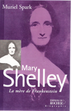 Mary Shelley : La mère de Frankestein