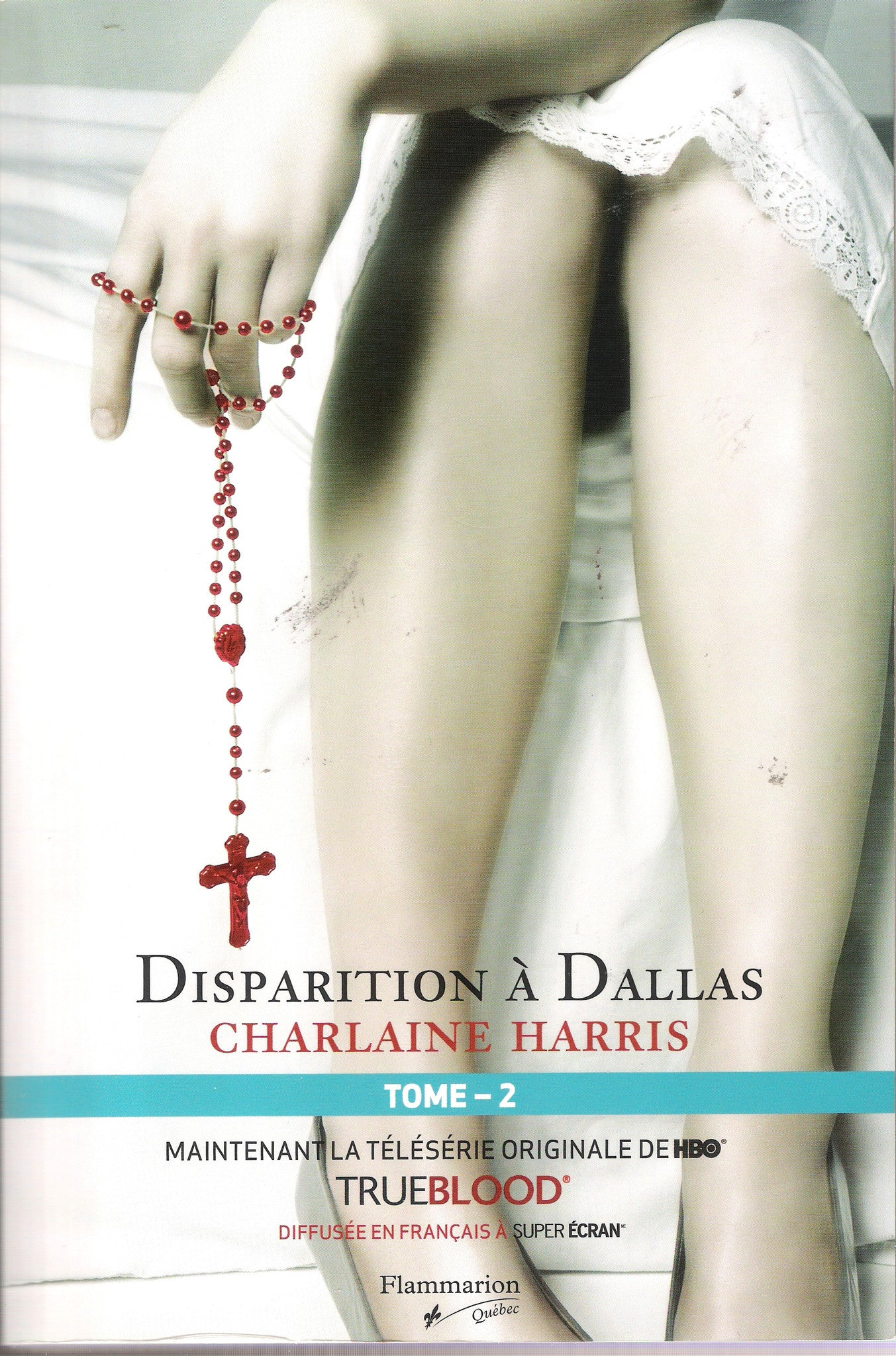 True Blood - Disparition à Dallas T.2