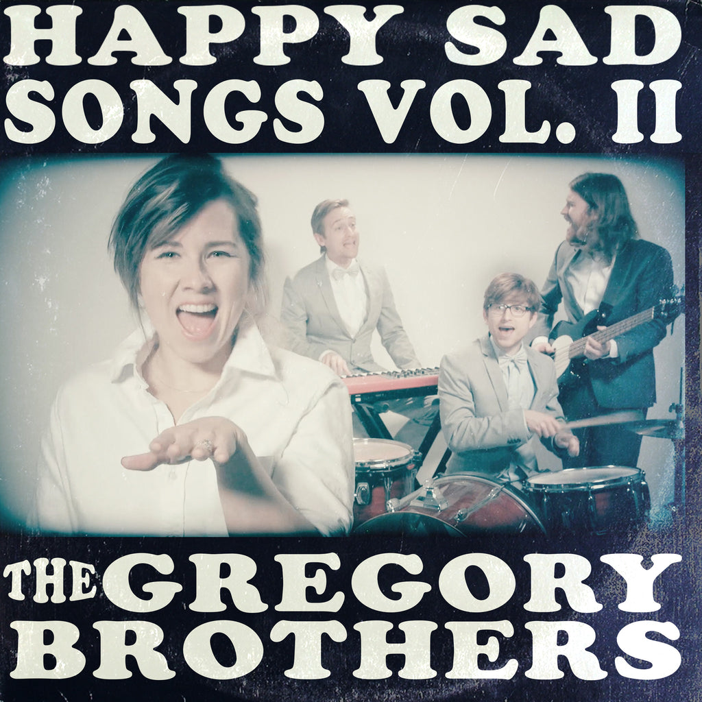 happy sad songs vol ii digital download the gregory brothers