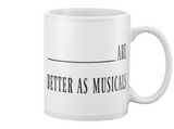 Better As Musicals Mug