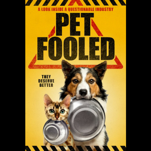 Must See Doco - Pet Fooled