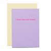 Curated Blank Card | I Love The Cat More. | Peticular