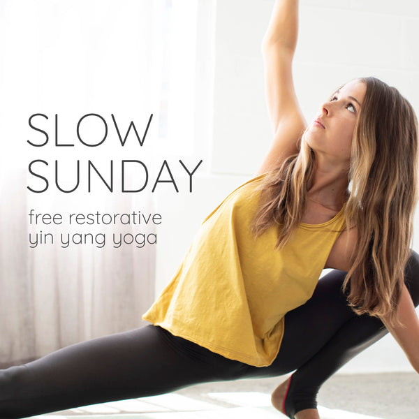 Slow Sunday's FREE Yin Yang Yoga in our Ponsonby store
