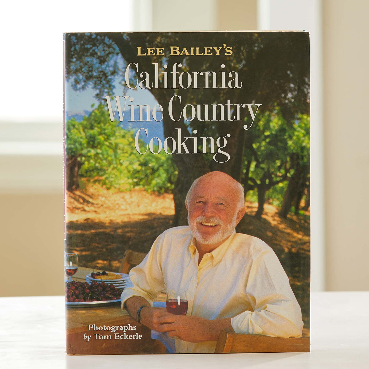 Lee Bailey's California Wine Country Cooking. A culinary tour of California's Wine Country. A unique vintage cookbook with treasured recipes.