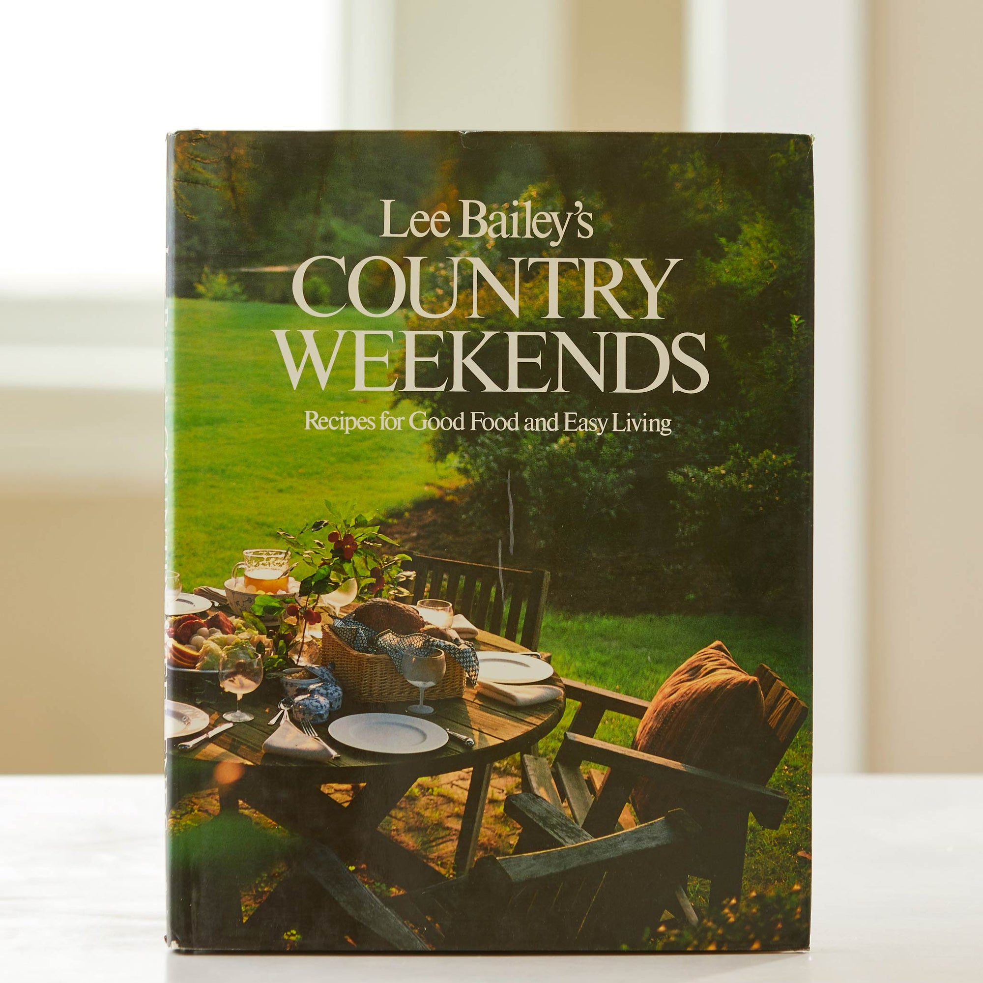Lee Bailey's County Weekends. Best farm to table cookbook. A taste of country cooking with great weekend dinner recipes. Best breakfast cookbook.