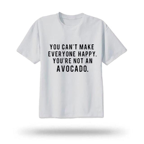 Avocado Shirt<br>You Can't Make Everyone Happy