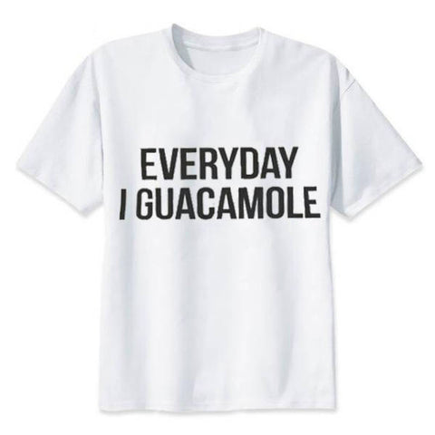 Everyday I Guacamole Shirt | Avocado Clothing Store