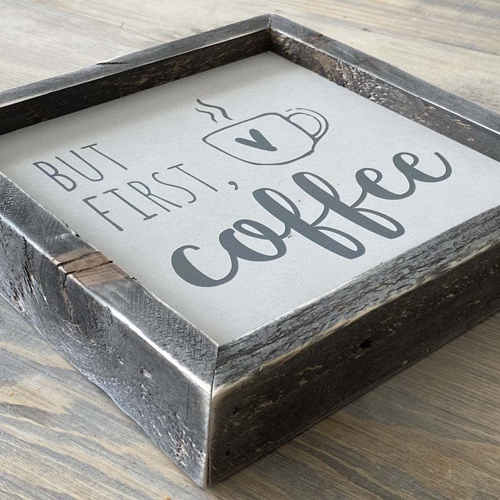 But First Coffee | Framed Wood Sign - The Imperfect Wood Company - Framed Wood Sign