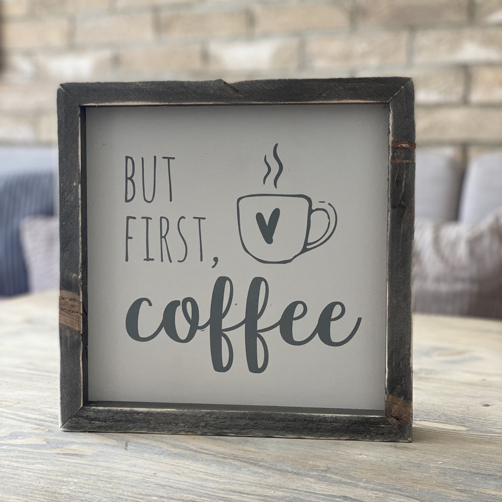 Framed Wood Sign - But First Coffee - The Imperfect Wood Company - Framed Wood Sign