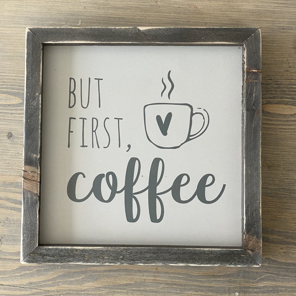Wooden sign framed using reclaimed wood - But First Coffee - Handmade by The Imperfect Wood Company