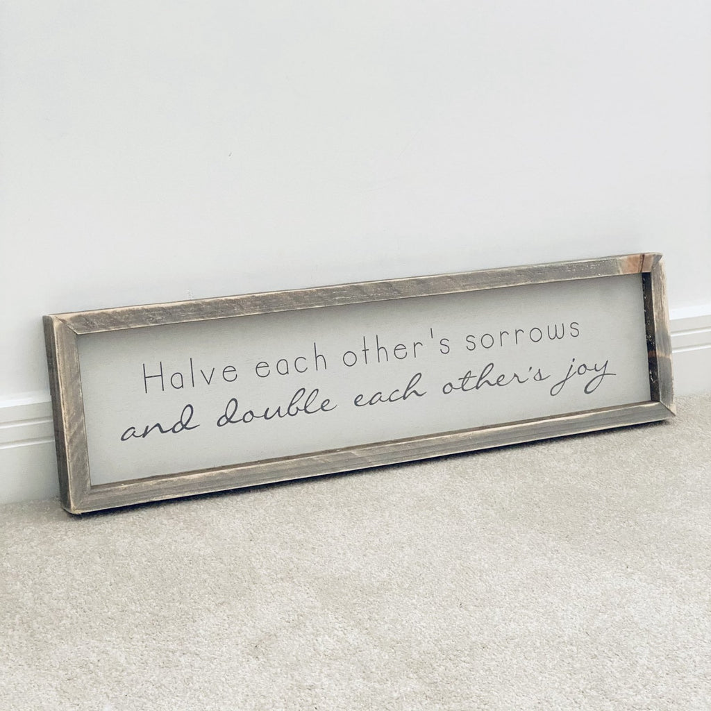 Halve Each Other's Sorrows | Framed Wood Sign