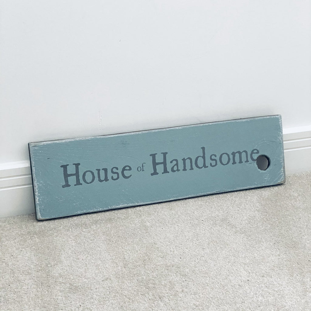 House of Handsome | Reclaimed Wood Sign | Ready Now - The Imperfect Wood Company - Reclaimed Wood Sign