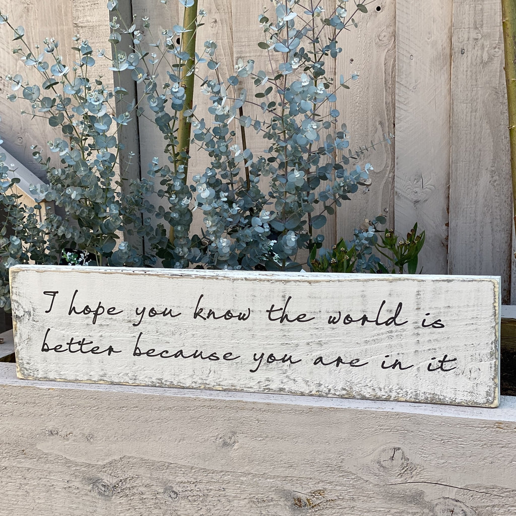 I hope you know... | Long Wood Sign | #MIND - The Imperfect Wood Company - Long Wood Sign