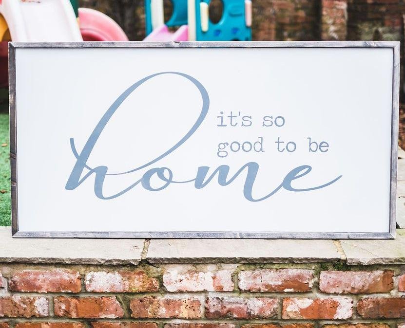 It's so good to be home | Framed wood sign | #BrainTumourResearch - The Imperfect Wood Company - Framed Wood Sign