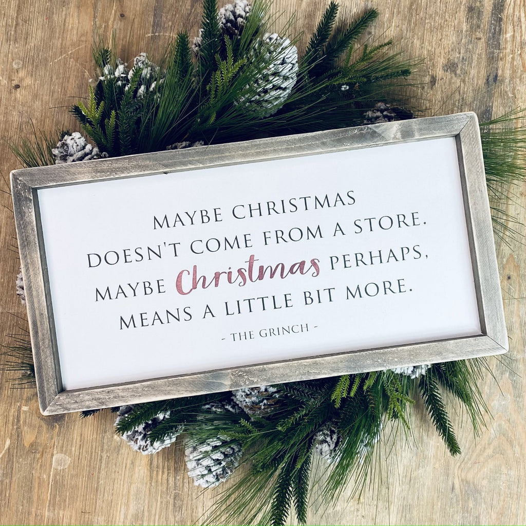 Maybe Christmas doesn't come from a store - The Grinch | Framed Wood Sign - The Imperfect Wood Company - Framed Wood Sign