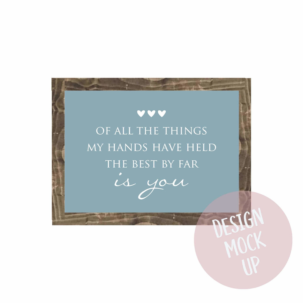 Of All The Things My Hands Have Held | Framed Wood Sign | #BrainTumourResearch - The Imperfect Wood Company - Framed Wood Sign