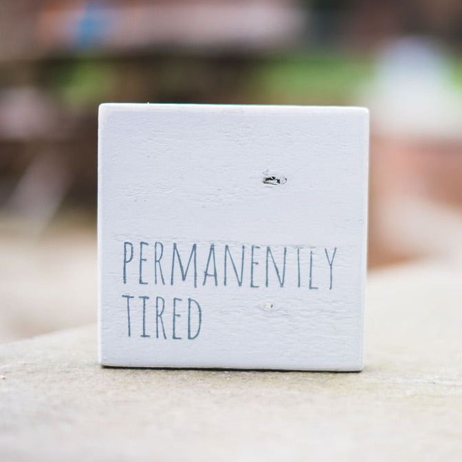 Reclaimed Wood Mini Sign | Permanently Tired - The Imperfect Wood Company - Mini wood sign