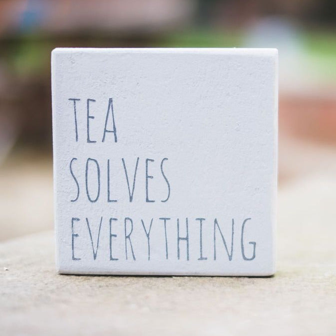 Reclaimed Wood Mini Sign | Tea solves everything - The Imperfect Wood Company - Mini wood sign
