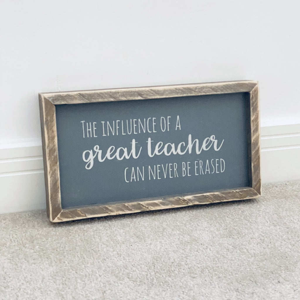 The Influence of a Great Teacher | Framed Wood Sign | Ready Now - The Imperfect Wood Company - Framed Wood Sign