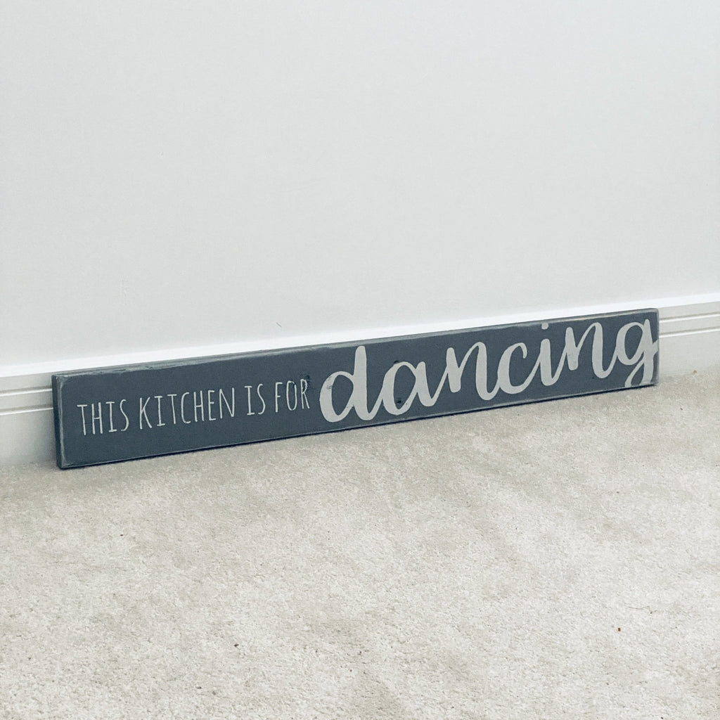 This Kitchen Is For Dancing | Long Wood Sign - The Imperfect Wood Company - Long Wood Sign