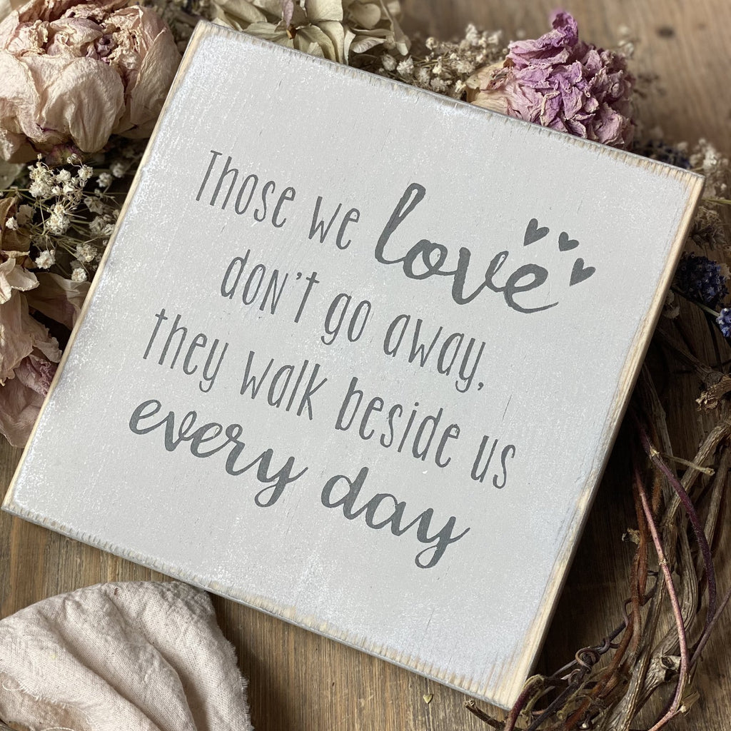 Those We Love Don't Go Away | Reclaimed Wood Sign | Ready Now - The Imperfect Wood Company - Reclaimed Wood Sign