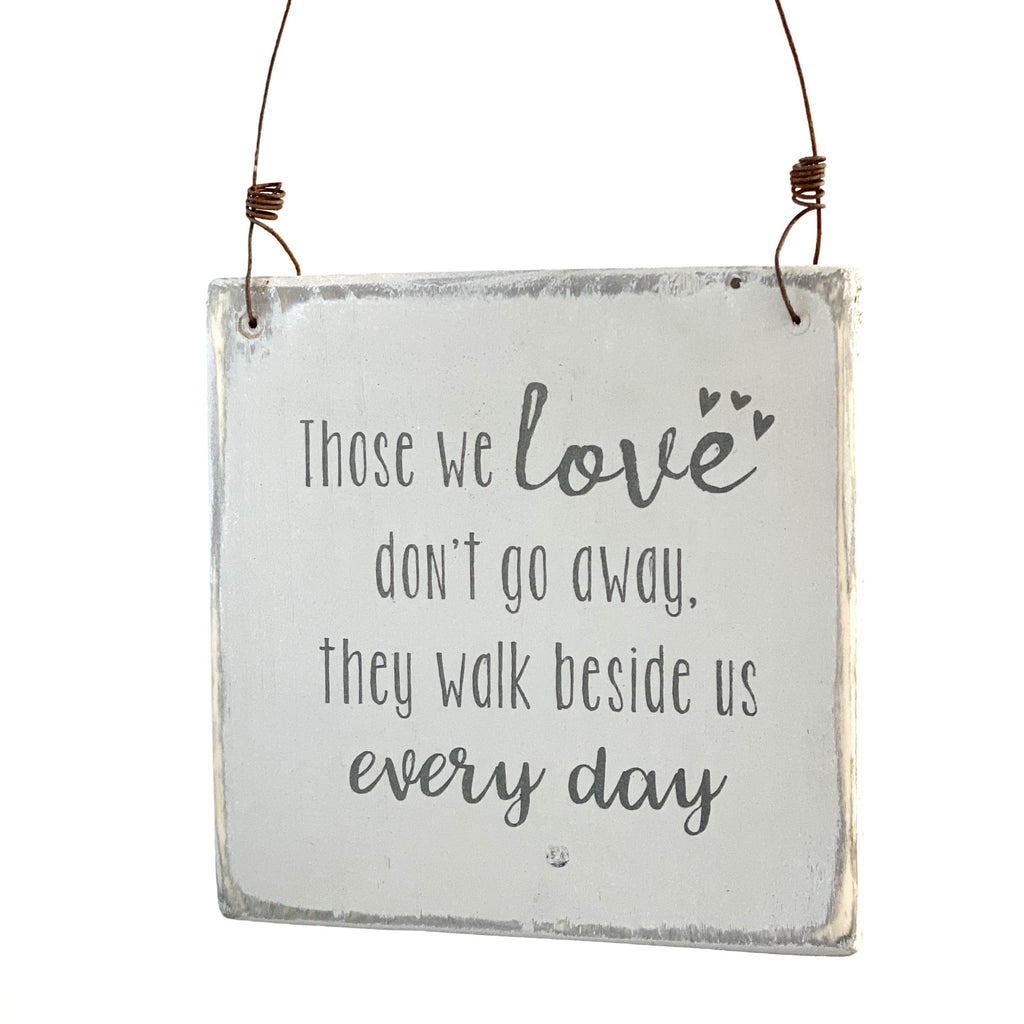 Those We Love Don't Go Away | Reclaimed Wood Sign - The Imperfect Wood Company - Reclaimed Wood Sign