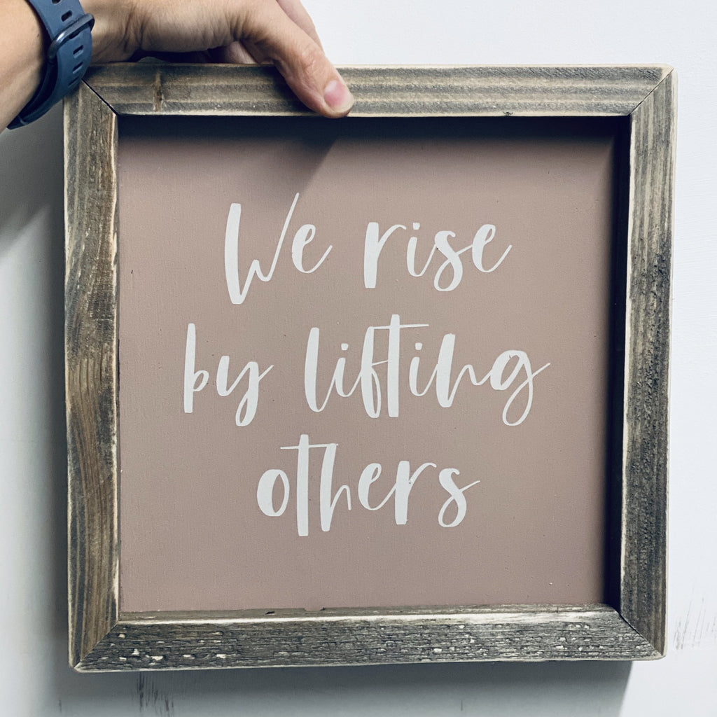 We Rise By Lifting Others | Framed Wood Sign | #MIND - The Imperfect Wood Company - Framed Wood Sign