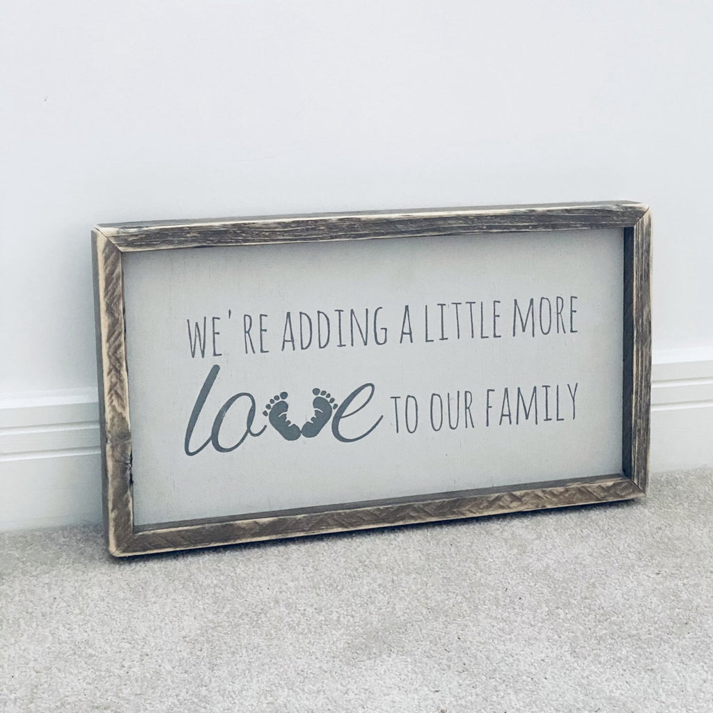 We're Adding A Little More Love | Framed Wood Sign | Ready Now - The Imperfect Wood Company - Framed Wood Sign