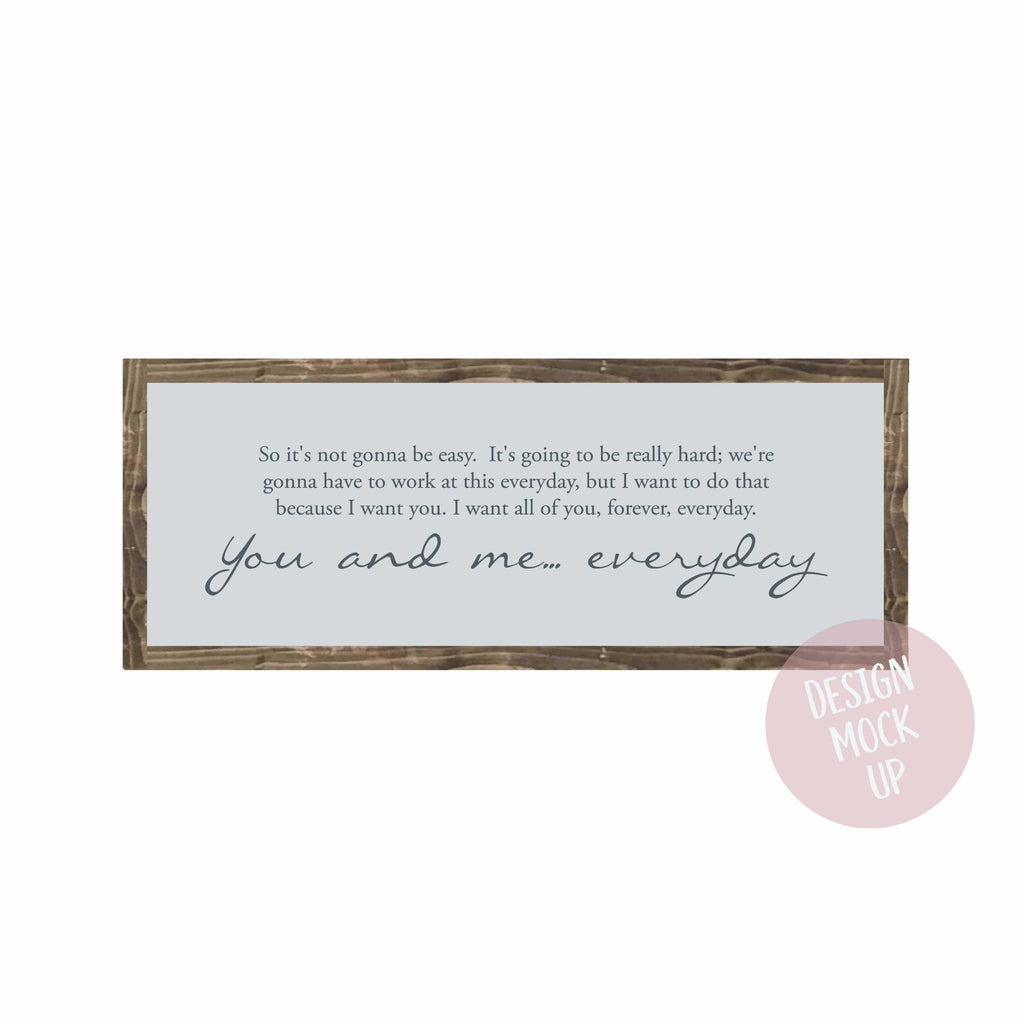 You and Me... Everyday | Framed Wood Sign - The Imperfect Wood Company - Framed Wood Sign
