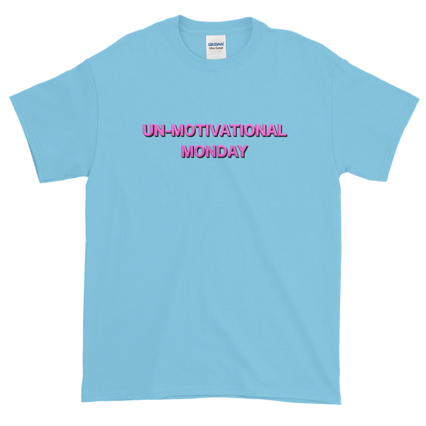 Un-Motivational Monday Short Sleeve T-Shirt Sky Blue