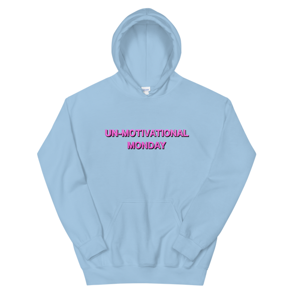 Un-Motivational Monday Hoodie Light Blue