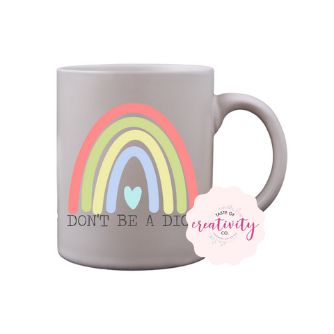 Coffee Mug - Don't Be a Dick