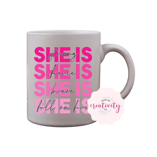 Coffee Mug - She Is Strong, Fierce, Brave and Full of Fire