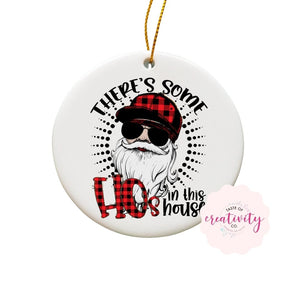 Sublimated Ornament - There's Some Ho's in This House - Taste Of Creativity CO.