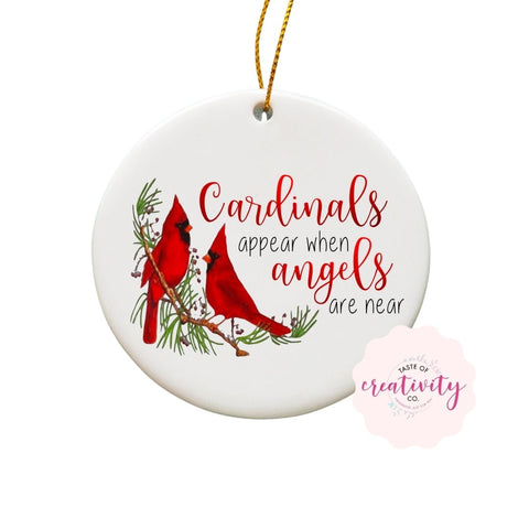 Sublimated Ornament - Cardinals Appear When Angels are Near - Taste Of Creativity CO.