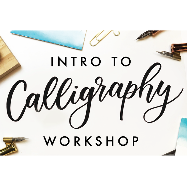 Intro to Calligraphy Workshop with Alicia Spence - Wednesday, March 27