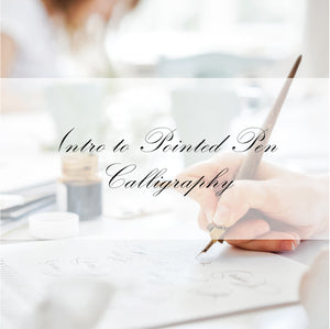 Intro to Pointed Pen Calligraphy - Beginner Workshop
