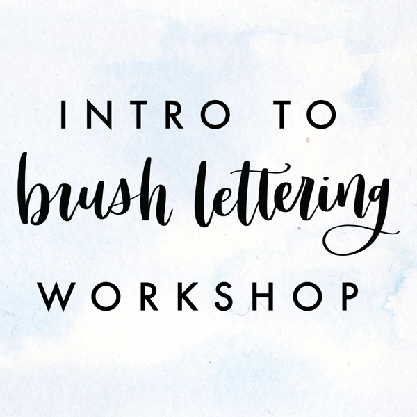 Intro to Brush Lettering Workshop with Alicia Spence - Saturday, February 23