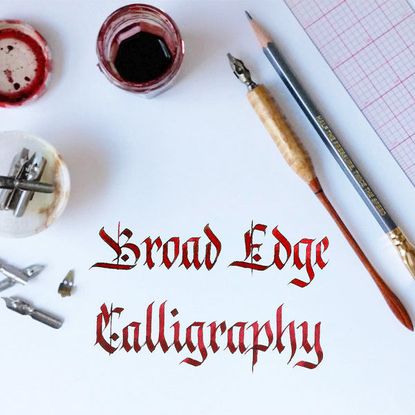 Broad Edge Pen Calligraphy 101 - 3hr Workshop