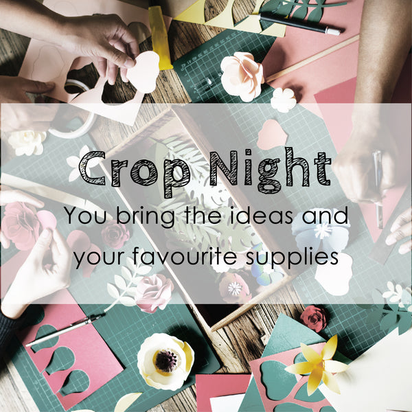 CROP NIGHT - Paper Crafting or Scrapbooking