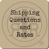 Shipping Questions and Rates
