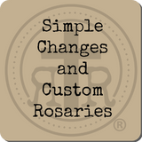 Simple Changes and Custom Rosaries