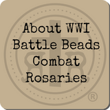 About WWI Battle Beads Combat Rosries
