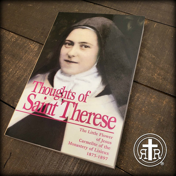 Thoughts of Saint Therese - from St. Therese of Lisieux