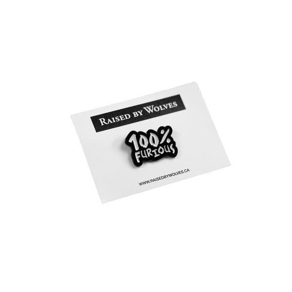 100% Furious Enamel Pin