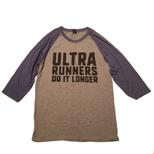 Ultra Runners Do It Longer Baseball Shirt